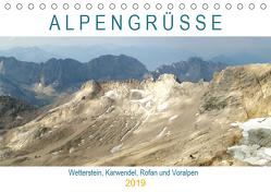 ALPENGRÜSSE – Wetterstein, Karwendel, Rofan und Voralpen (Tischkalender 2019 DIN A5 quer) von Schimmack,  Michaela