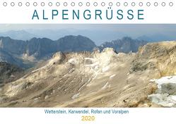 ALPENGRÜSSE – Wetterstein, Karwendel, Rofan und Voralpen (Tischkalender 2020 DIN A5 quer) von Schimmack,  Michaela
