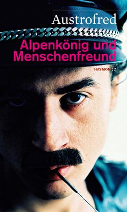Alpenkönig und Menschenfreund von Austrofred