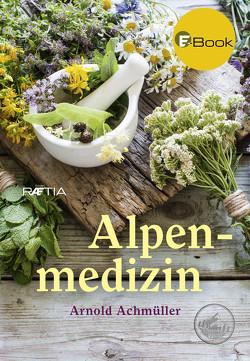 Alpenmedizin von Achmüller,  Arnold