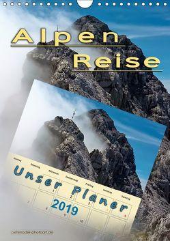 Alpenreise, unser Planer (Wandkalender 2019 DIN A4 hoch) von Roder,  Peter