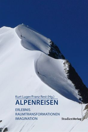 Alpenreisen von Luger,  Kurt, Rest,  Franz