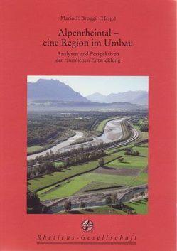 Alpenrheintal – eine Region im Umbau von Broggi,  Mario F