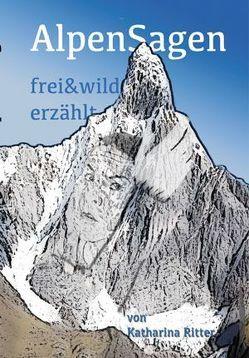 Alpensagen von Ritter,  Katharina, Strigel,  Claus