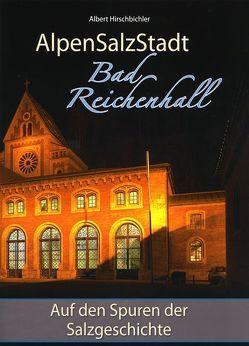 AlpenSalzStadt Bad Reichenhall von Hirschbichler,  Albert