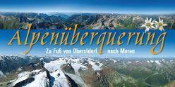 Alpenüberquerung Oberstdorf-Meran von Lacher,  Luggi, Schlösser,  Klaus, Tauser,  Andreas, Zehetleitner,  Udo