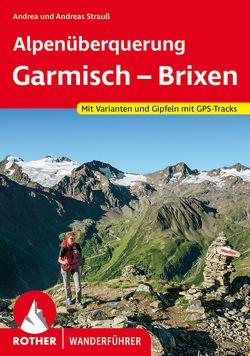 Alpenüberquerung Garmisch – Brixen von Strauss,  Andrea, Strauss,  Andreas