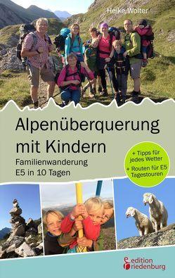 Alpenüberquerung mit Kindern – Familienwanderung E5 in 10 Tagen von Wolter,  Heike