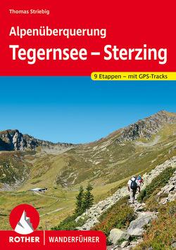 Alpenüberquerung Tegernsee – Sterzing von Striebig,  Thomas