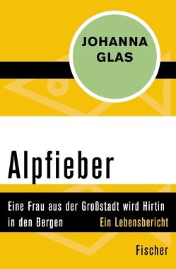 Alpfieber von Glas,  Johanna