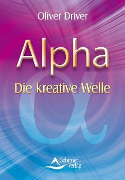 Alpha – Die kreative Welle von Driver,  Oliver