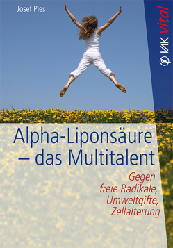 Alpha-Liponsäure – das Multitalent von Hoorn,  Britta van, Pies,  Josef