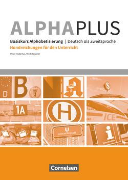 Alpha plus – Basiskurs – Neue Ausgabe / A1 – Handreichungen für den Unterricht von Hubertus,  Peter, Yasaner,  Vecih