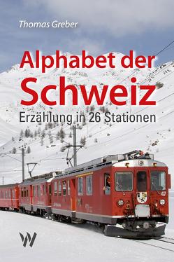 Alphabet der Schweiz von Greber,  Thomas