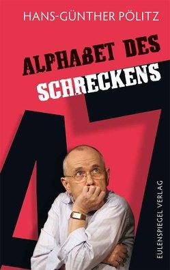 Alphabet des Schreckens von Pölitz,  Hans-Günther