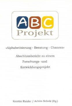 Alphabetisierung – Beratung – Chancen von Ratzke,  Kerstin, Scholz,  Achim