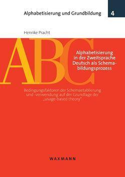 Alphabetisierung in der Zweitsprache Deutsch als Schemabildungsprozess von Pracht,  Henrike