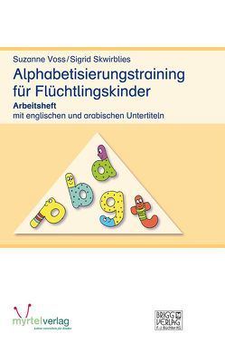 Alphabetisierungstraining für Flüchtlingskinder von Skwirblies,  Sigrid, Voss,  Susanne