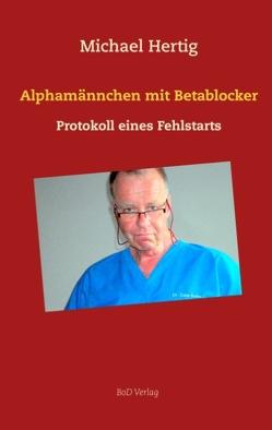 Alphamännchen mit Betablocker von Hertig,  Michael