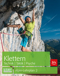 Alpin-Lehrplan 2: Klettern – Technik, Taktik, Psyche von Hoffmann,  Michael
