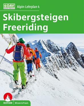 Alpin-Lehrplan 4: Skibergsteigen – Freeriding von Geyer,  Peter, Mersch,  Jan, Semmel,  Chris