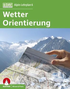 Alpin-Lehrplan 6: Wetter und Orientierung von Bolesch,  Rainer, Hoffmann,  Gerhard, Hoffmann,  Michael