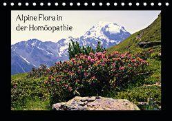 Alpine Flora in der Homöopathie (Tischkalender 2019 DIN A5 quer) von Schimon,  Claudia