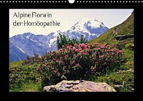 Alpine Flora in der Homöopathie (Wandkalender 2018 DIN A3 quer) von Schimon,  Claudia