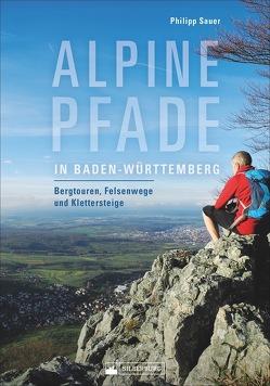Alpine Pfade in Baden-Württemberg von Sauer,  Philipp