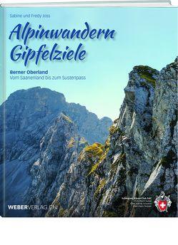 Alpinwandern Gipfelziele von Joss,  Fredy, Joss,  Sabine