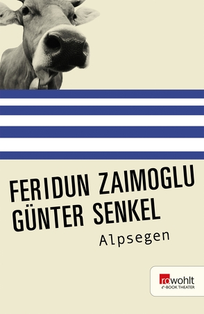 Alpsegen von Senkel,  Günter, Zaimoglu,  Feridun