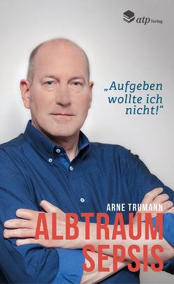 Alptraum Sepsis von Trumann,  Arne