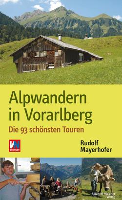 Alpwandern in Vorarlberg von Mayerhofer,  Rudolf