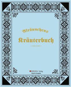 Alräunchens Kräuterbuch von Reichlin-Mèdègg,  Adolfine von