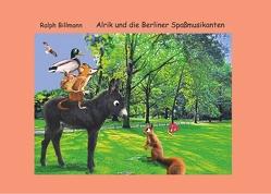 Alrik und die Berliner Spaßmusikanten von Billmann,  Ralph