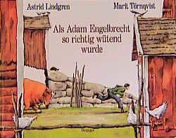 Als Adam Engelbrecht so richtig wütend wurde von Lindgren,  Astrid, Peters,  Karl K, Törnqvist,  Marit