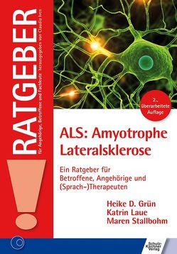ALS: Amyotrophe Lateralsklerose von Grün,  Heike D., Laue,  Katrin, Stallbohm,  Maren