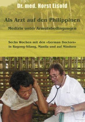 Als Arzt auf den Philippinen von Eisold,  Horst