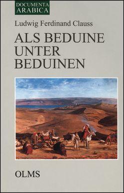 Als Beduine unter Beduinen von Clauss,  Ludwig Ferdinand