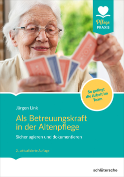 Als Betreuungskraft in der Altenpflege von Link,  Jürgen