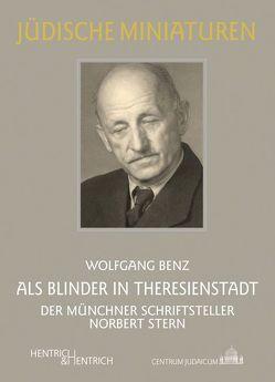Als Blinder in Theresienstadt von Benz, Wolfgang
