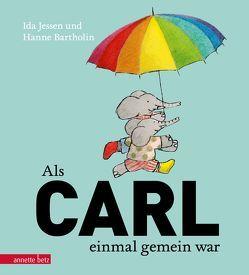 Als Carl einmal gemein war von Bartholin,  Hanne, Doerries,  Maike, Jessen,  Ida