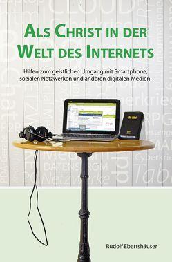 Als Christ in der Welt des Internets von Ebertshäuser,  Rudolf