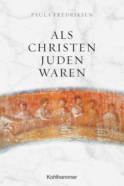 Als Christen Juden waren von Ehrensperger,  Kathy, Naumann,  Susanne, Stegemann,  Ekkehard W.