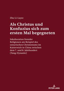 Als Christus und Konfuzius sich zum ersten Mal begegneten von Li-Layec,  Zhu