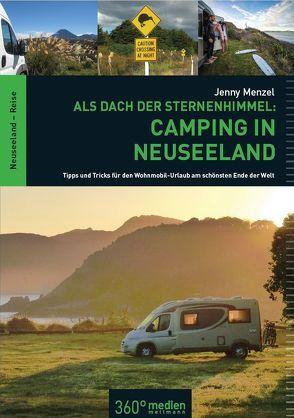 Als Dach der Sternenhimmel – Camping in Neuseeland von Menzel,  Jenny