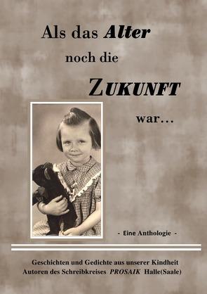 Als das Alter noch die Zukunft war von Beau,  Christa, Müller,  Martina I.