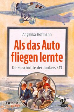 Als das Auto fliegen lernte von Hofmann,  Angelika