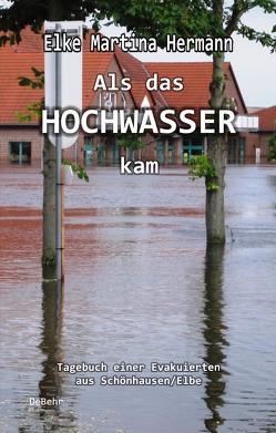 Als das Hochwasser kam von Hermann,  Elke Martina