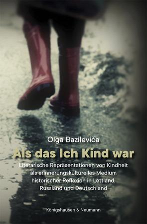 Als das Ich Kind war von Bazilevica,  Olga